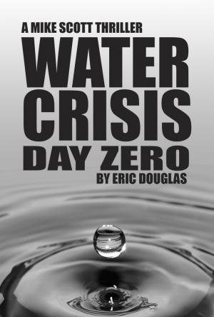 Water Crisis: Day Zero, Eric Douglas, Mike Scott, scuba diving thriller, Rosemary E Lunn, Roz Lunn, X-Ray Mag, XRay Magazine, scuba diving news,