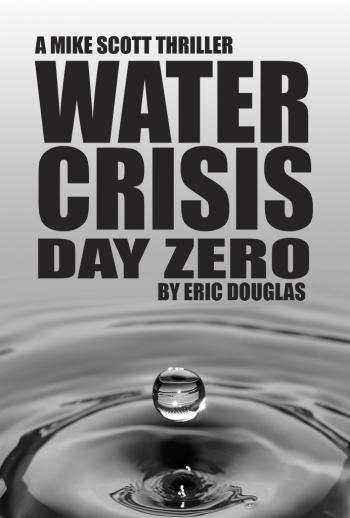 Water Crisis: Day Zero, Eric Douglas, Mike Scott, scuba diving thriller, Rosemary E Lunn, Roz Lunn, X-Ray Mag, XRay Magazine, scuba diving news,